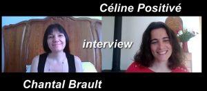interview Chantal Brault céline positivé