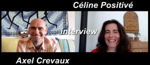 Interview d'Axel Crevaux par Céline Positivé