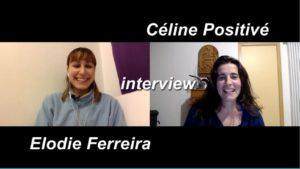céline Positivé interview Elodie Ferreira