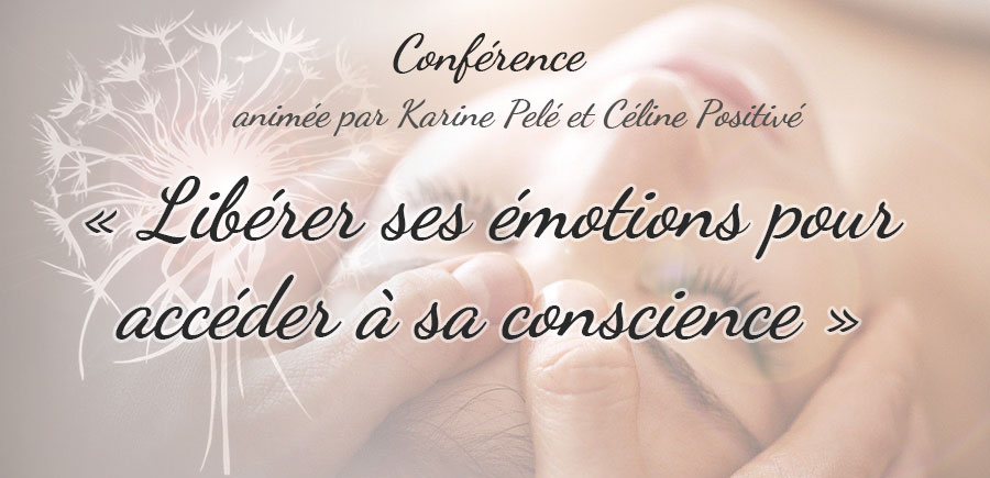 conference liberer ses emotions - acceder à sa conscience