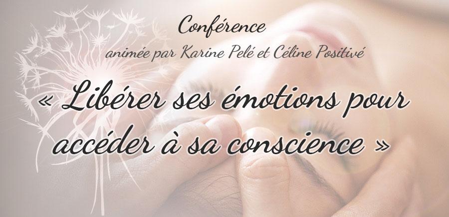 Conférence – Libérer ses émotions pour accéder à sa conscience